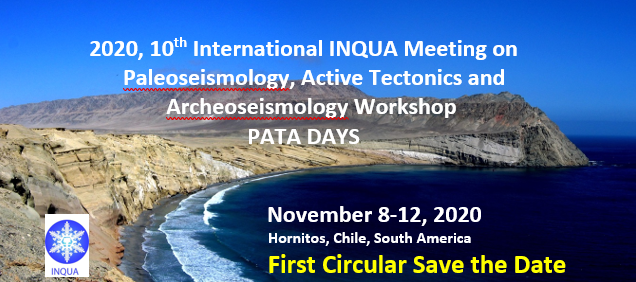 10th INQUA MEETING ON PALEOSEISMOLOGY, ACTIVE TECTONICS AND ARCHEOSEISMOLOGY (PATA) - HORNITOS (CHILE)